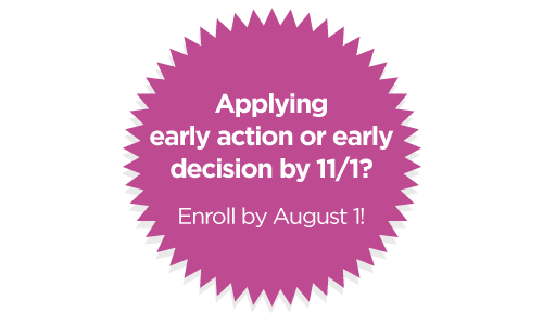 Applying early action or early decision by 11/1? Enroll by August 1!