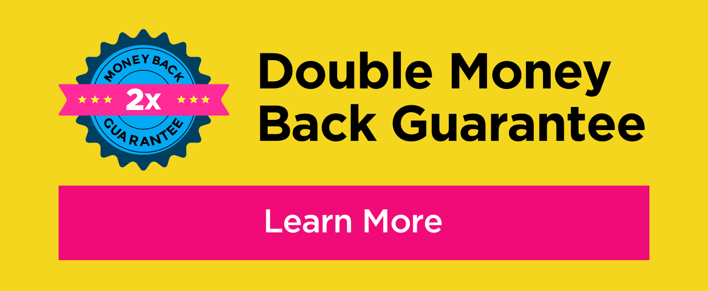 Double Money Back Guarantee