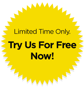 Limited Time Only, Try us for free!